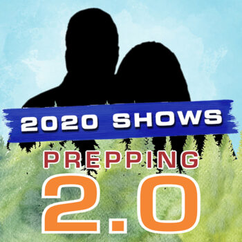 Prepping 2.0 2020 Shows
